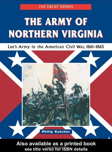 the-army-of-northern-virginia-lees-army-in-the-american-civil-war-1861-1865-great-armies