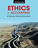 Ethics In Accounting A Decision-Making Approach