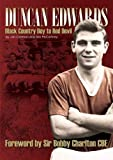 Duncan Edwards: Black Country Boy to Red Devil