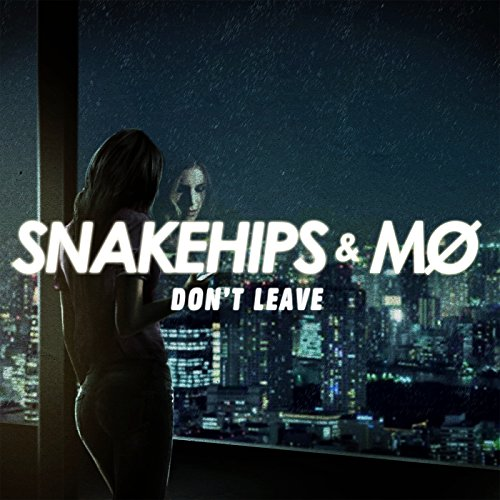 Don't Leave [Explicit]