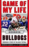 img - for Game of My Life Georgia Bulldogs: Memorable Stories of Bulldog Football book / textbook / text book