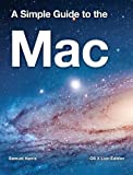 A Simple Guide to the Mac - OS X Lion Edition