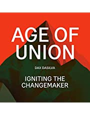 Age of Union: Igniting the Changemaker