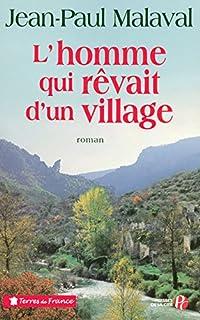 L'homme qui rêvait d'un village, Malaval, Jean-Paul