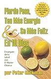 img - for Pierde Peso, Ten Mas Energia Se Mas Feliz En 10 Dias: Encargate de tu salud con El Master Cleanse book / textbook / text book