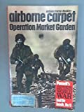 Front cover for the book Airborne Carpet, Operation Market Garden by Anthony Farrar-Hockley