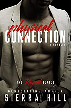 Physical Connection (The Physical Series Book 4) by [Hill, Sierra]