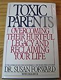 Toxic Parents, Susan Forward and Craig Buck, 0553057006