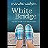 White Bridge: A Sweet, Inspirational Romance (The Vineyard Diaries Book 1)