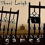 Graveyard Games | Sheri Leigh