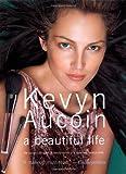 Kevyn Aucoin a beautiful life: The Success, Struggles, and Beauty Secrets of a Legendary Makeup Artist