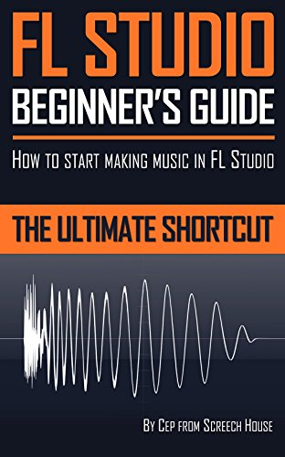 FL STUDIO BEGINNER'S GUIDE: How to Start Making Music in