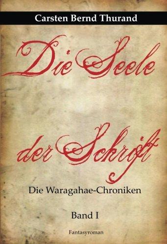 Die Seele der Schrift: Die Waragahae-Chroniken