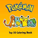 img - for Top 50 Pokemon Coloring Book: Birthday, Gift, Red, Blue, Yellow, Gift, Ash,Gotta catch'em all, Pokedex, Birthday, present, Ash, Pocket monsters, ... drawing, Thanksgiving, Christmas, Easter book / textbook / text book