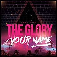 The Glory of Your Name