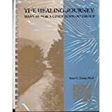 The Healing Journey: Manual for a Grief Support Group