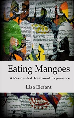 Book Eating Mangoes: A Residential Treatment Experience
