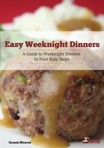 Easy Weeknight Dinners: A Guide to Weeknight Dinners in Four Easy Steps by [Weaver, Dennis]