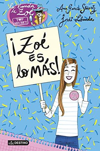 La banda de Zoe top secret # 7. ¡Zoe es la mas! (Spanish Edition) [Ana Garcia] (Tapa Blanda)