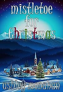 Mistletoe For Christmas by Ashley Monahan ebook deal