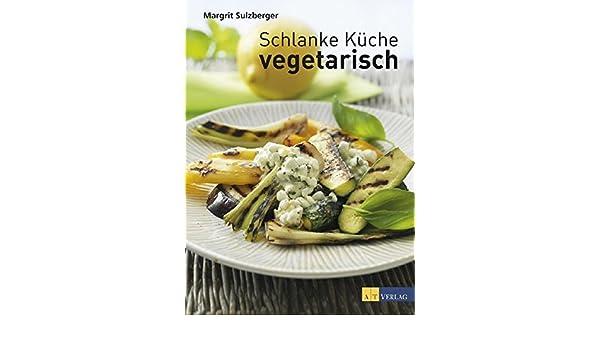 Schlanke Küche vegetarisch: 9783038006848: Amazon.com: Books