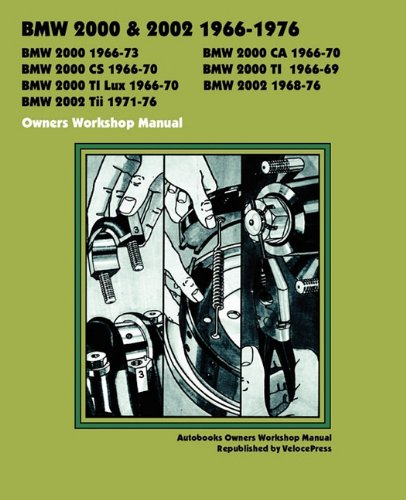 Bmw 2002 Manual - BMW 2000 & 2002 1966-1976 Owners Workshop Manual
