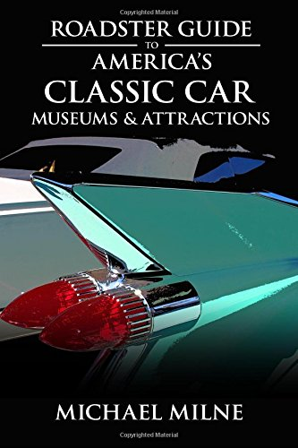 Roadster Guide to America's Classic Car Museums & ()