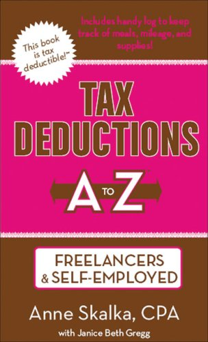 Tax Deductions A to Z for Freelancers & Self-Employed (Tax Deductions A to Z series)