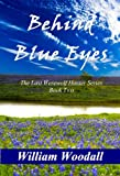 Front cover for the book Behind Blue Eyes (The Last Werewolf Hunter Series) by William Woodall