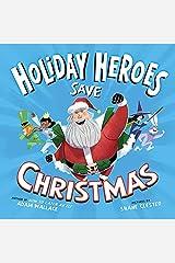 The Holiday Heroes Save Christmas Kindle Edition