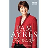Pam Ayres - The Works: The Classic Collectionby Pam Ayres