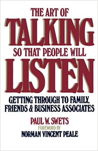 The Art of Talking So That People Will Listen: Getting Through to