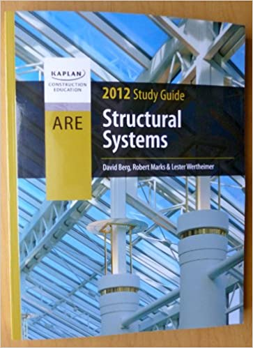 Structural Systems ARE 2012 Study Guide (Kaplan Construction