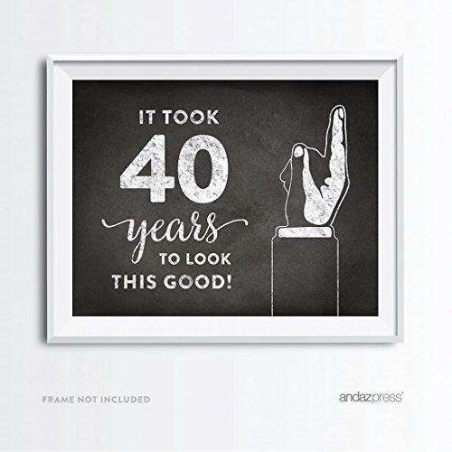 (Andaz Press Milestone Birthday Wall Art Poster Signs, 40th Birthday Gifts, Decorations and Party Decor, It Took 40 Years to Look This Good Print, 1-Pack, for)