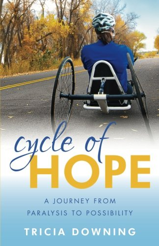 Cycle of Hope: A Journey From Paralysis to Possiblity (Paralysis Wheelchair)