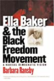 Ella Baker and the Black Freedom Movement, Barbara Ransby, 0807856169