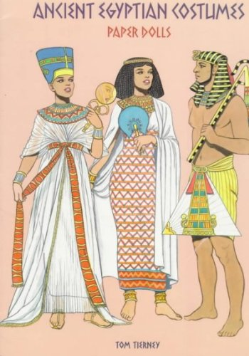 [ Ancient Egyptian Costumes Paper Dolls[ ANCIENT EGYPTIAN COSTUMES PAPER DOLLS ] By Tierney, Tom ( Author )Mar-26-1997 (Ancient Egyptian Costumes Paper Dolls)