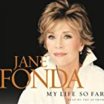 My Life So Far | Jane Fonda