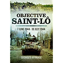 Objective Saint-Lo: 7 June 1944 - 18 July 1944
