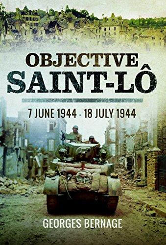 Objective Saint-Lo: 7 June 1944 - 18 July - Erwin Bunker