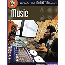 Music (21st Century Skills Innovation Library: Innovation in Entertainment)