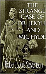 The Strange Case of Dr. Jekyll and Mr. Hyde (French Edition)