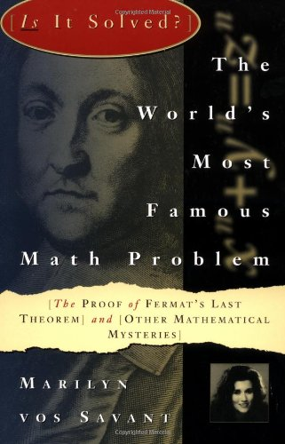 World's Most Famous Math Problem: The Proof of Fermat's Last Theorem and Other Mathematical Mysteries