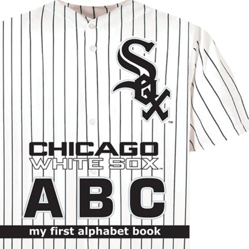 (Chicago White Sox ABC (ABC My First Team Alphabet: Baseball))
