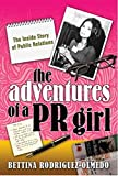 The Adventures of PR Girl: The Inside Story of Public Relations
