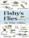 img - for Fishy's Flies by Jay Fullum (2002-08-01) book / textbook / text book