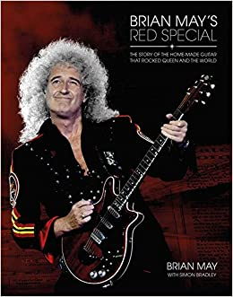 Brian Mays Red Special: The Story of the Home-Made Guitar That Rocked Queen and the World: Amazon.es: Brian May, Simon Bradley: Libros en idiomas ...