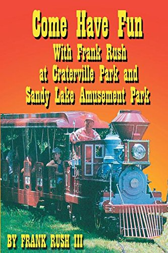Come Have Fun With Frank Rush at Craterville Park and Sandy Lake Amusement Park