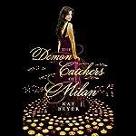 The Demon Catchers of Milan   Kat Beyer