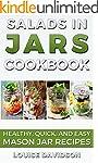 Salads in Jars Cookbook: Healthy, Qui...